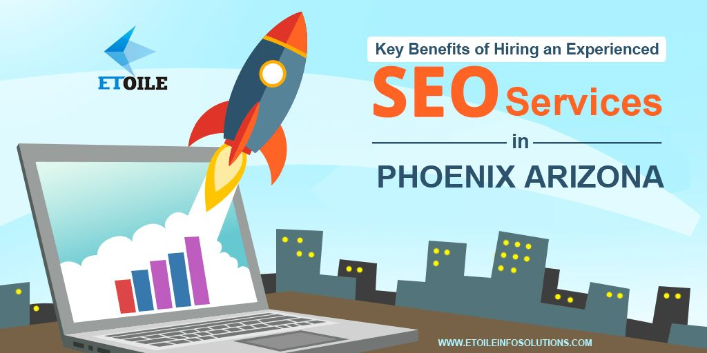 Key Benefits of Hiring an Experienced SEO Services in Phoenix Arizona