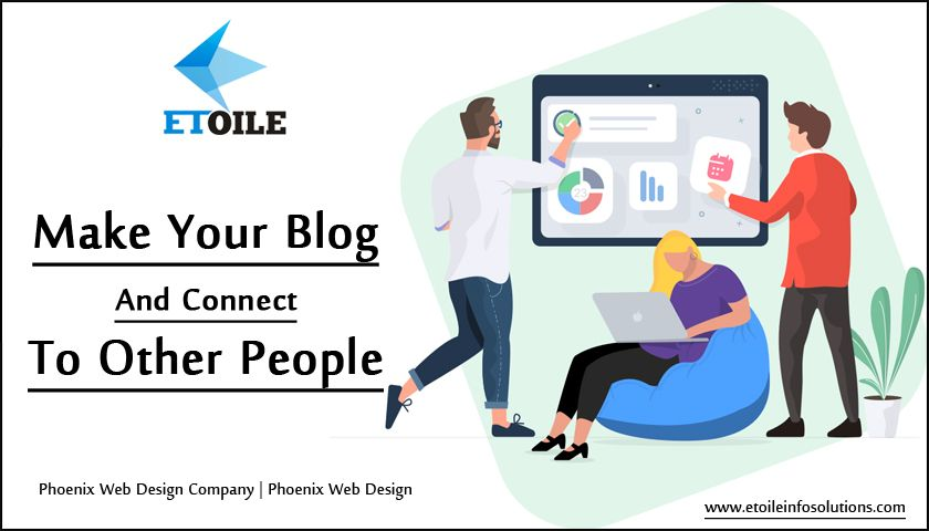 Make Your Blog and Connect to Other People