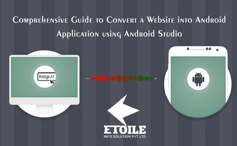 Comprehensive Guide to Convert a Website into Android Application using Android Studio