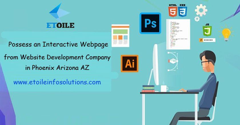 Possess an Interactive Web page from Website Development Company in Phoenix Arizona AZ