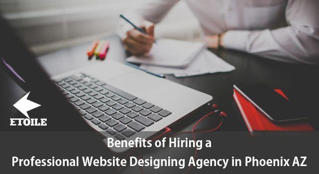 Benefits of Hiring a Professional Website Designing Agency in Phoenix AZ