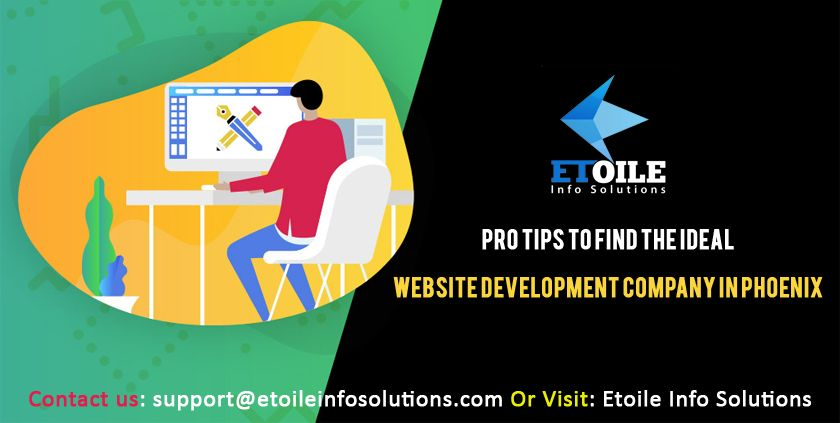 Pro tips to find the ideal Website Development Company in Phoenix
