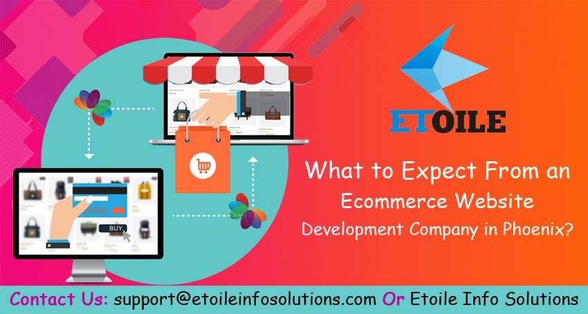 What to Expect From an Ecommerce Website Development Company in Phoenix?