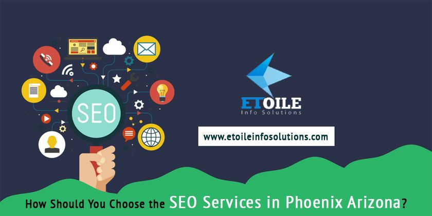 How Should You Choose the SEO Services in Phoenix Arizona?